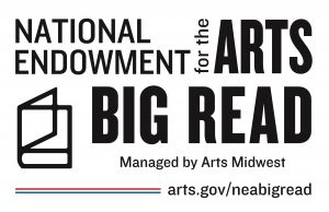 Logo: National Endowment for the Arts Big Read, Managed by Arts Midwest. Includes website: arts.gov/neabigread.